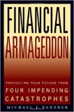 Financial Armageddon: Protecting Your Future from Four Impending Catastrophes [Hardcover]