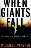 When Giants Fall: An Economic Roadmap for the End of the American Era [Kindle Edition]
